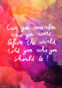 can you remember who you were