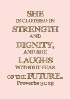 clolthed with strength laughs without fear of future
