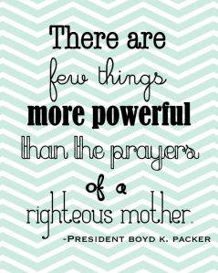 nothing more powerful than her prayers