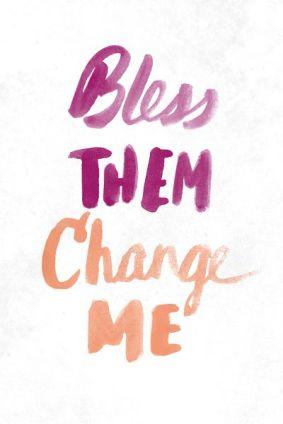 blessthemchangeme