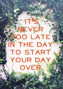its never too late to start over