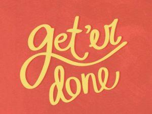 get 'er done