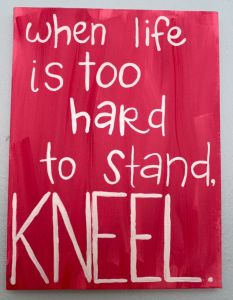 too hard to stand...kneel