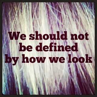 we should not be defined by the way we look