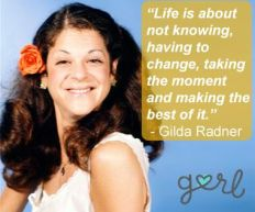 gilda radner quote about life