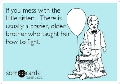 mess with the little sister