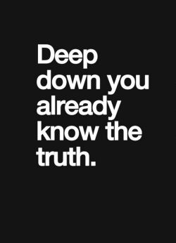 deep down you already know