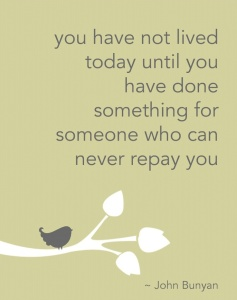 do something for someone who cant repay