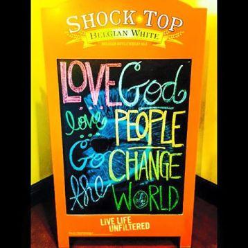 LOVE GOD LOVE PEOPLE CHANGE THE WORLD