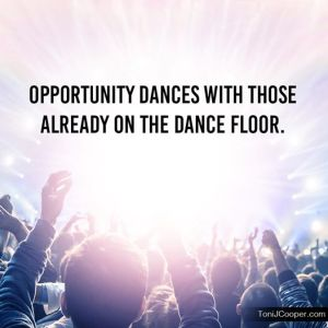 opportunity dances with those already on the dance floor