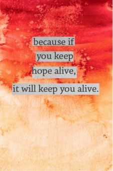 IF YOU KEEP HOPE ALIVE